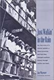 img - for Just Walkin' in the Rain: The True Story of the Prisonaires: the Convict Pioneers of R & B and Rock & Roll by Warner, Jay (2001) Hardcover book / textbook / text book