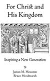 For Christ and His Kingdom (1573834556) by Houston, James M.