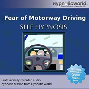 Fear Of Driving >> Amazon.com: Hypnotic World: Fear of Motorway Driving Hypnosis CD: Music