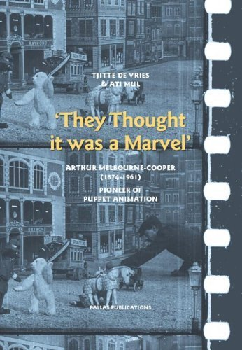 they-thought-it-was-a-marvel-arthur-melbourne-cooper-1874-1961-pioneer-of-puppet-animation-by-tjitte