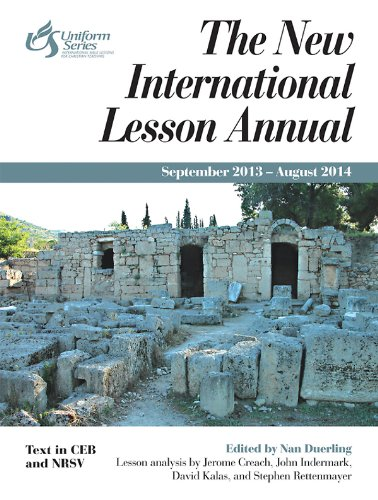 The New International Lesson Annual 2013 2014 September 2013 August 2014