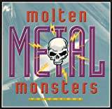 Molten Metal Monsters