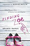 img - for Finding Zoe: A Deaf Woman's Story of Identity, Love, and Adoption book / textbook / text book