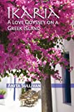 img - for Ikaria A Love Odyssey on a Greek Island book / textbook / text book