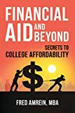 Financial Aid and Beyond: Secrets to College Affordability