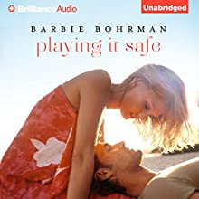 Playing It Safe (       UNABRIDGED) by Barbie Bohrman Narrated by Kate Rudd