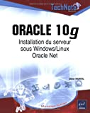 Oracle 10g : Installation du serveur sous Windows/Linux Oracle Net