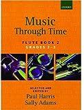 Music through Time Flute Book 2 (Bk. 2) (019357182X) by Harris, Paul