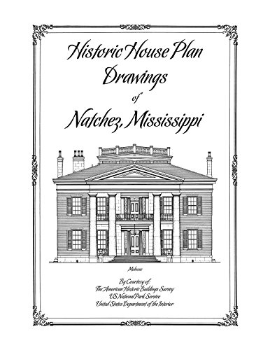 Historic House Plan Drawings of Natchez, Mississippi (Historic House Plans compare prices)