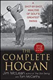 img - for The Complete Hogan: A Shot-by-Shot Analysis of Golf's Greatest Swing book / textbook / text book