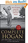 The Complete Hogan: A Shot-by-Shot An...