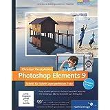 """Photoshop Elements 9: Schritt f�r Schritt zum perfekten Foto (Galileo Design)von """"Christian Westphalen"""""""