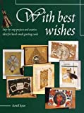 echange, troc Ryan Ronell - With Best Wishes: Step-by-step Projects and Creative Ideas for Hand-made Greeting Cards