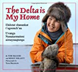 img - for The Delta Is My Home (The Land Is Our Storybook) book / textbook / text book