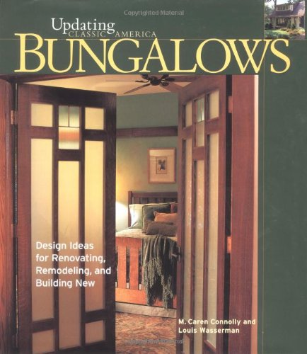 Bungalows: Design Ideas For Renovating, Remodeling, And Build (Updating Classic America) front-960565