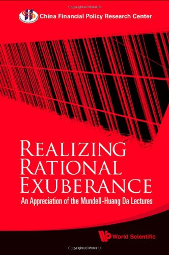 Realizing Rational Exuberance: An Appreciation of the Mundell-Huang Da Lectures