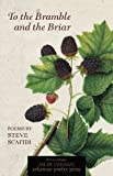 To the Bramble and the Briar: Poems