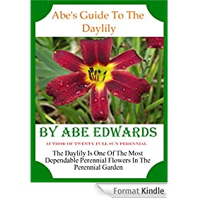 Abe's Guide To The Daylily (English Edition)