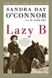 Lazy B (0679643443) by O'Connor, Sandra Day