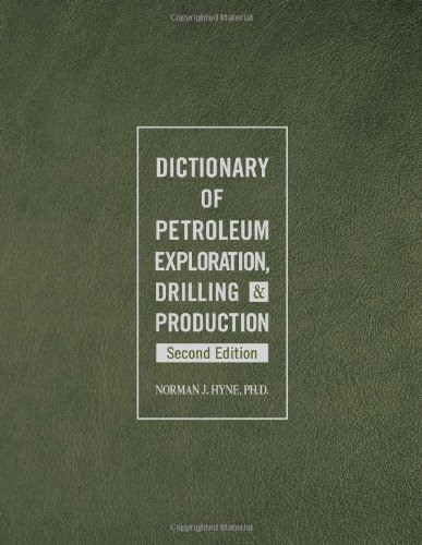Dictionary Of Petroleum Exploration, Drilling & Production