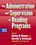 The Administration and Supervision of Reading Programs, Fourth Edition (Language and Literacy Series (Teachers College Pr)) (0807748498) by Shelley B. Wepner and Dorothy S. Strickland