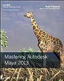 Todd Palamar Mastering Autodesk Maya 2013 (Autodesk Official Training Guides)