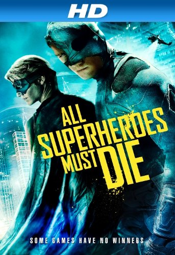 All Superheroes Must Die [Hd]