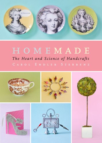 Homemade: The Heart and Science of Handcrafts