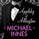 Appleby at Allington: An Inspector Appleby Mystery (       UNABRIDGED) by Michael Innes Narrated by Gordon Dulieu