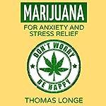 Marijuana: For Anxiety and Stress Relief | Thomas Longe