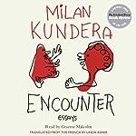 Encounter: Essays | Milan Kundera