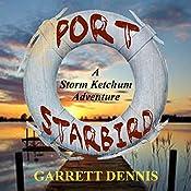 Port Starbird: Storm Ketchum Adventures, Book 1 | Garrett Dennis