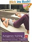 Autogenes Training: Mehr Gelassenheit...