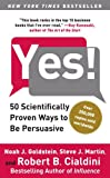 Yes!: 50 Scientifically Proven Ways to Be Persuasive (1416576142) by Goldstein PhD, Noah J.
