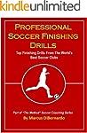 Professional Soccer Finishing Drills:...