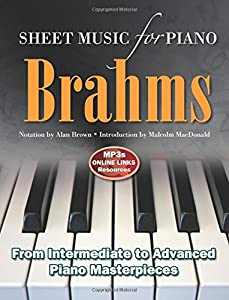 Johannes Brahms: Sheet Music for Piano: From Easy to Advanced; Over 25 masterpieces from Flame Tree Publishing