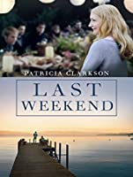 Last Weekend (Watch While It's In Theatres) [HD]