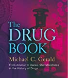 img - for The Drug Book: From Arsenic to Xanax, 250 Milestones in the History of Drugs (Sterling Milestones) book / textbook / text book