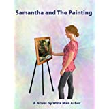 Samantha and the Painting (Romance Mystery Novel) ~ Willa Rae Asher