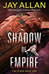 Shadow of Empire: Far Stars Book One...