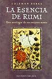 La esencia de Rumi (ESPIRITUALIDAD Y VIDA INTERIOR)