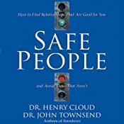 Safe People: How to Find Relationships That Are Good for You and Avoid Those That Aren't | [Henry Cloud, John Townsend]