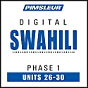 Swahili Phase 1, Unit 26-30: Learn to Speak and Understand Swahili with Pimsleur Language Programs  by  Pimsleur