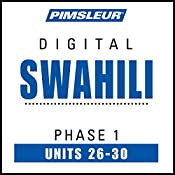 Swahili Phase 1, Unit 26-30: Learn to Speak and Understand Swahili with Pimsleur Language Programs |  Pimsleur