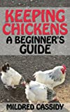 img - for Keeping Chickens: A Beginner's Guide book / textbook / text book