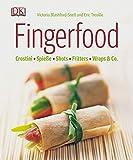 Fingerfood: Crostini - Spieße - Shots - Fritters - Wraps & Co.