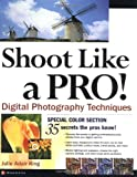 Shoot Like a Pro! Digital Photography Techniques