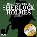 The New Adventures of Sherlock Holmes: The Golden Age of Old Time Radio Shows, Volume 19 | Arthur Conan Doyle,PDQ AudioWorks