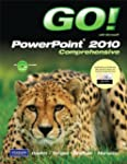 GO! with Microsoft PowerPoint 2010, C...