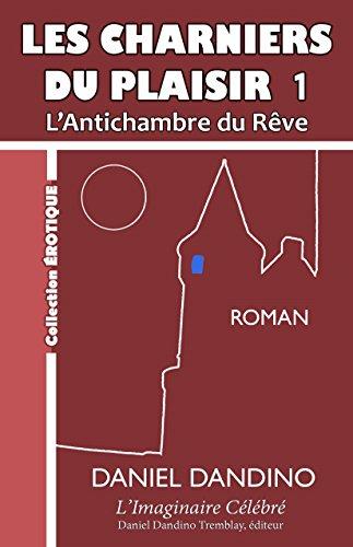 Couverture du livre LES CHARNIERS DU PLAISIR: L'Antichambre du Rêve (Voyage dans la Boue de la Nuit t. 1)